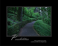 When a path has been created...countless possibilities are along the way.