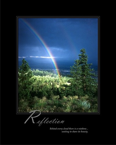 Behind every cloud there is a rainbow...waiting to share its beauty.