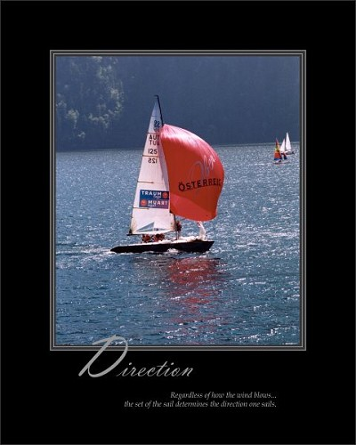 Regardless of how the wind blows...the set of the sail determines the direction one sails.